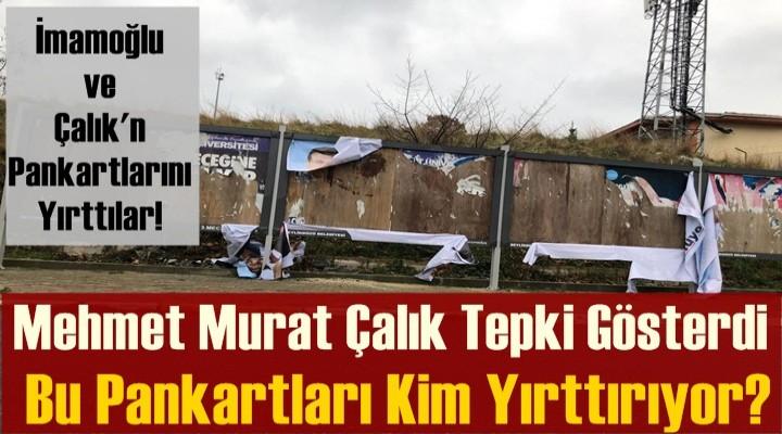 Mehmet Murat Çalık; Bu Pankartları Kim Yırttırıyor?
