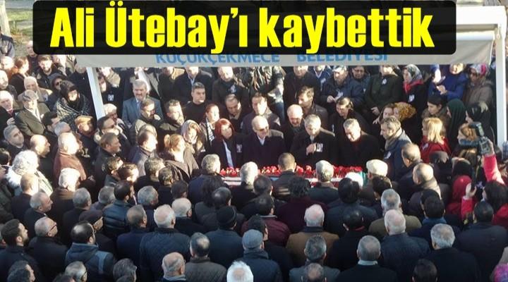 Ali Ütebay'ı kaybettik
