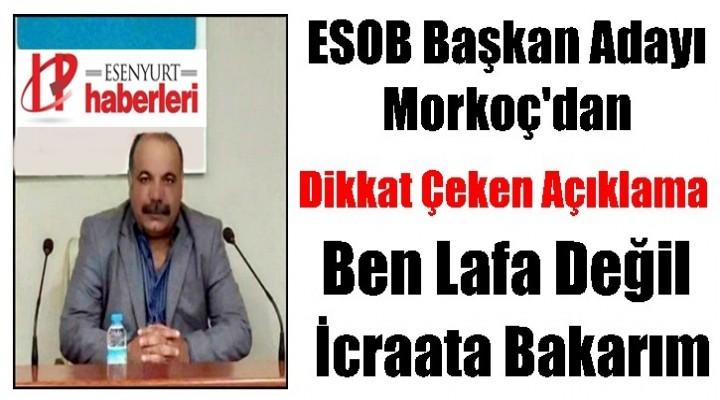ESOB Adayı Morkoç'tan Dikkat Çeken açıklama