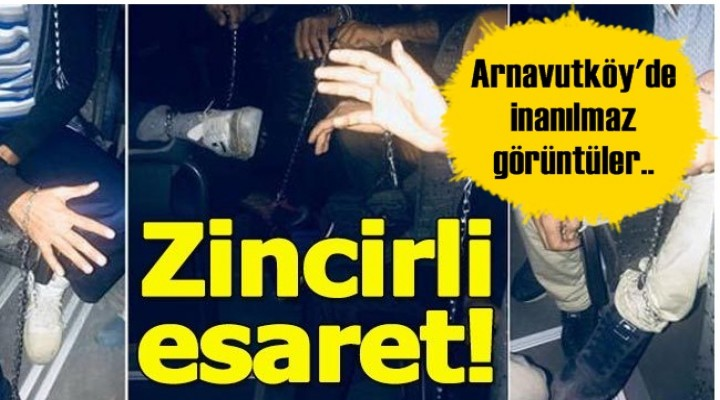 Arnavutköy'de Zincire Vurulmuş 57 Kişi Bulundu