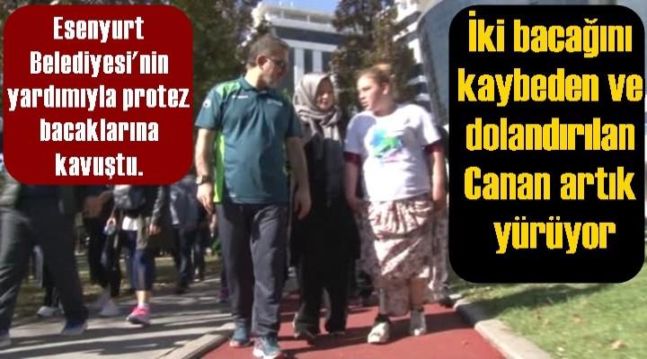 Esenyurt Belediyesi'nin yardımıyla Canan artık yürüyor