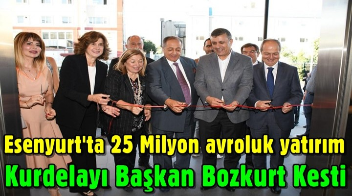 Esenyurt'ta 25 Milyon avroluk yatırım