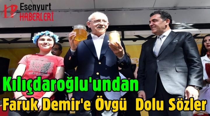 Kılıçdaroğlu'undan Faruk Demir'e Övgü  Dolu Sözler