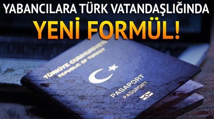 Türk vatandaşlığına geçecek yabancılara yeni formül!