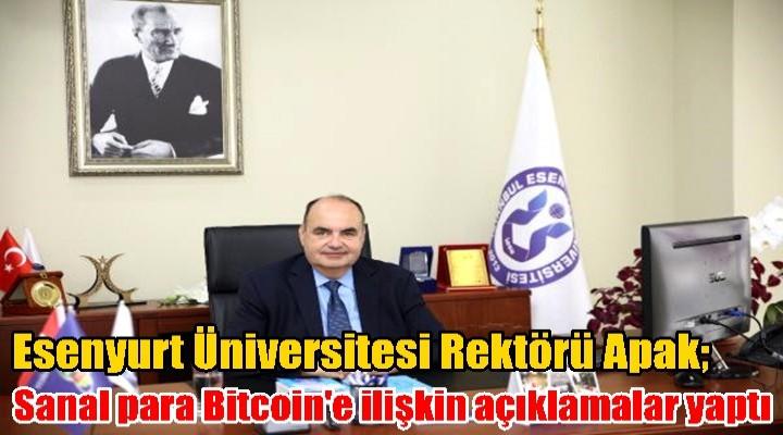 Rektör Apak, Sanal para Bitcoin'e ilişkin açıklamalar yaptı