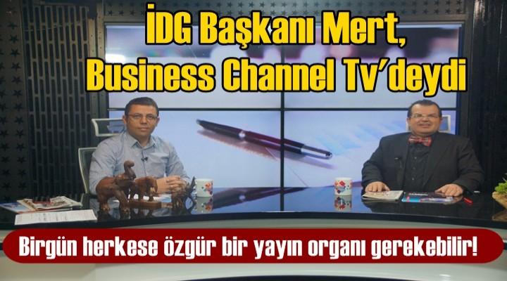 İGD Başkanı Mert, Business Channel Tv'deydi