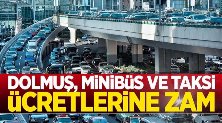 İstanbul'da taksi dolmuş ve minibüs ücretlerine zam geliyor