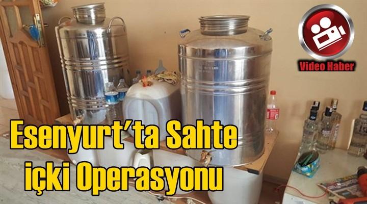 Esenyurt'ta sahte içki üreticilerine operasyon düzenlendi