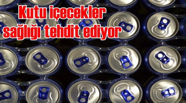 Kutu içecekler sağlığı tehdit ediyor