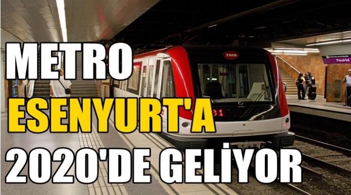 Metro Esenyurt'ta 2020'de Geliyor