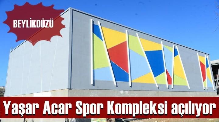 Yaşar Acar Spor Kompleksi açılıyor