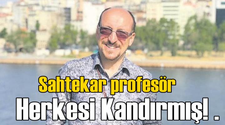 Sahtekar profesör Herkesi Kandırmış! .