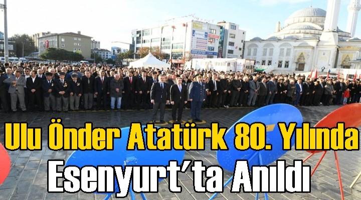 Ulu Önder Atatürk 80. Yılında Esenyurt'ta Anıldı