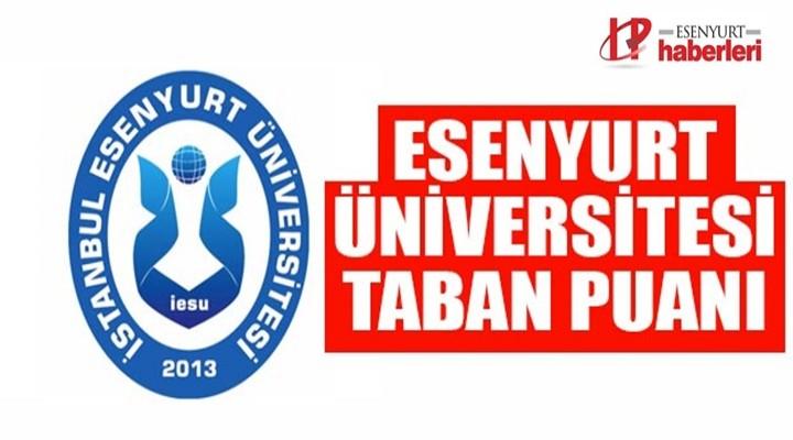 Esenyurt Üniversitesi taban ve tavan puanları 2019