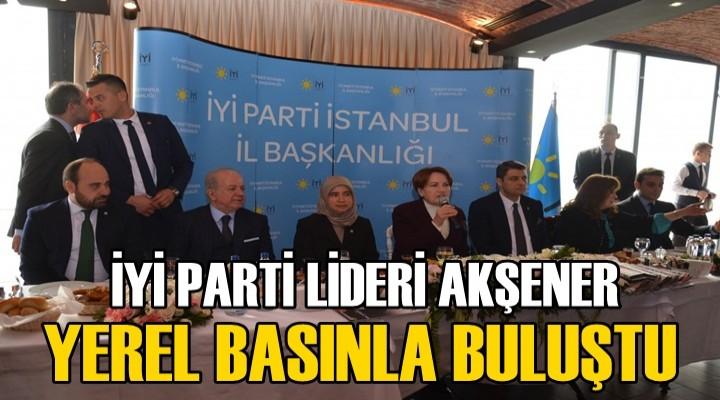 İYİ Parti Lideri Akşener Yerel Basınla Buluştu