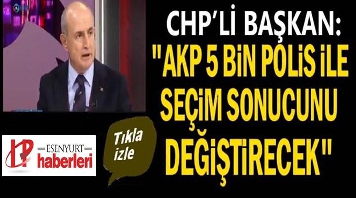Olay iddia: Akgün, Büyükçekmece'de seçim sonucu değiştirilecek