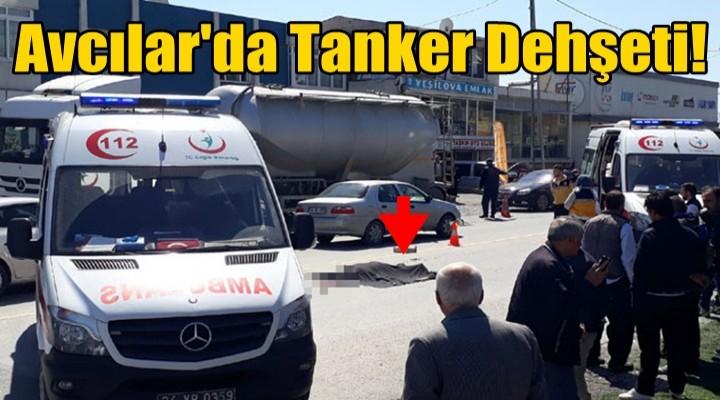 Avcılar'da Tanker Dehşeti!