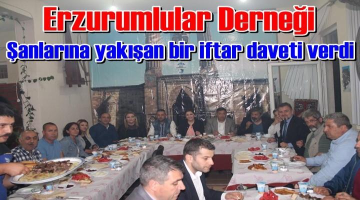 Erzurumlular Derneği şanlarına yakışan bir iftar daveti verdi