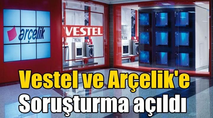Vestel ve Arçelik'e soruşturma