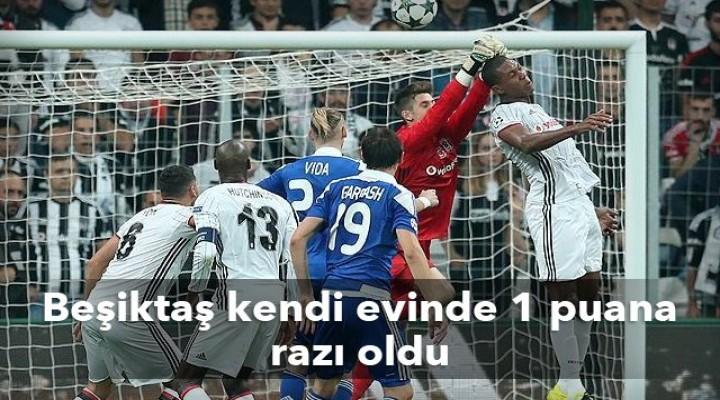 Beşiktaş kendi evinde 1 puana razı oldu