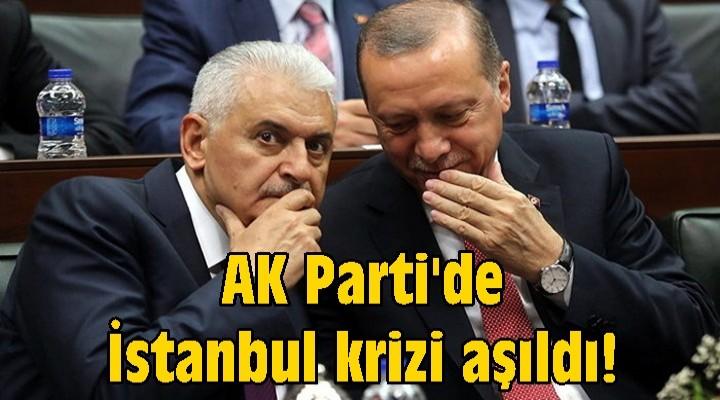 AK Parti'de İstanbul krizi aşıldı!