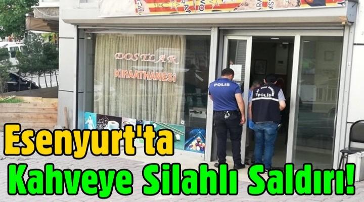 Esenyurt'ta kahveye silahlı saldırı