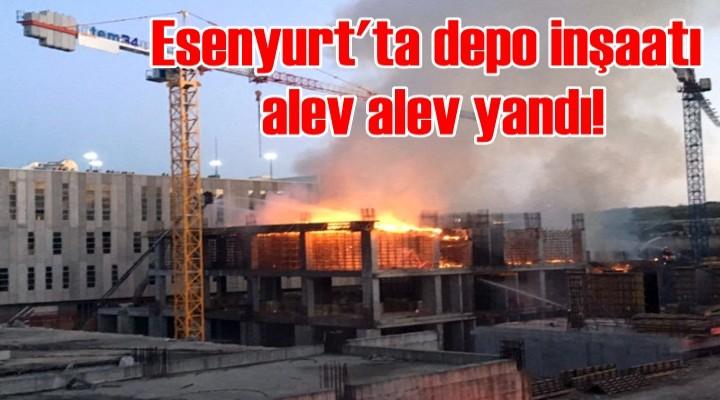 Esenyurt'ta depo inşaatı alev alev yandı!