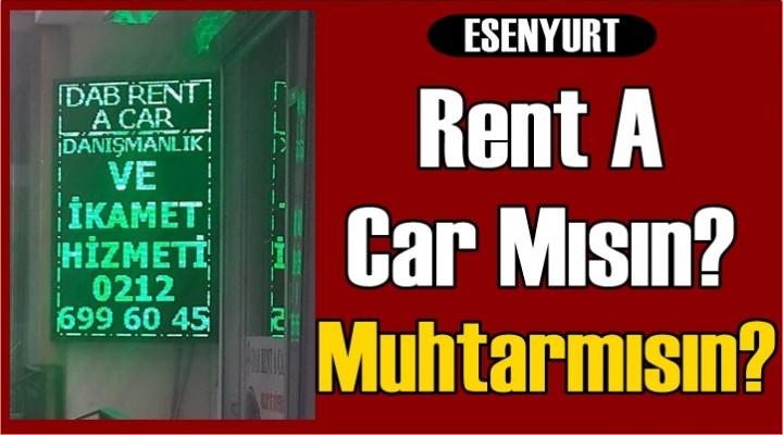 Rent a Car Mısın? Muhtarmısın?