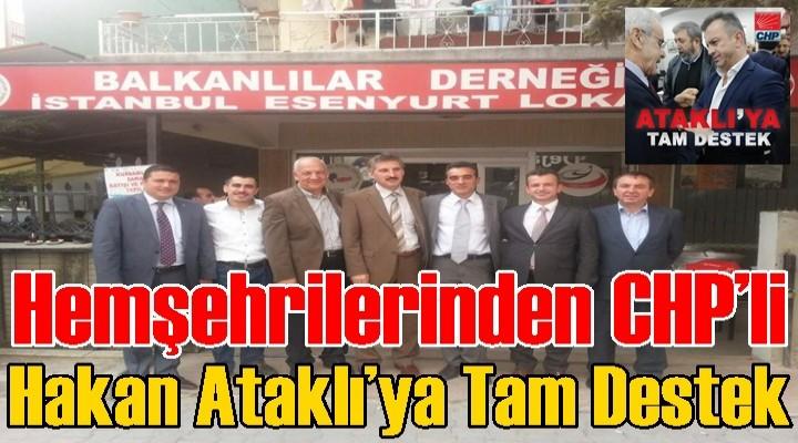 Hemşerilerinden CHP'li Hakan Ataklı'ya tam destek