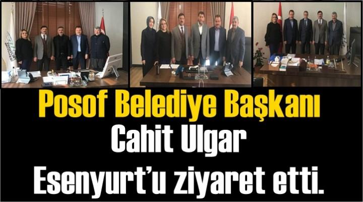 Posof Belediye Başkanı Cahit Ulgar Esenyurt'u ziyaret etti