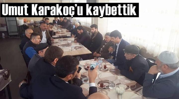 Umut Karakoç'u kaybettik