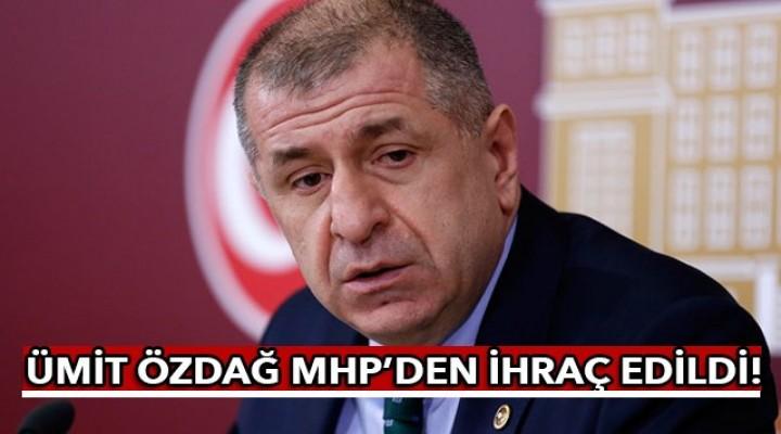 Ümit Özdağ MHP'den ihraç edildi