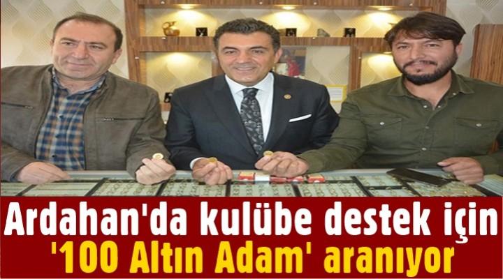 Ardahan'da kulübe destek için '100 Altın Adam' aranıyor
