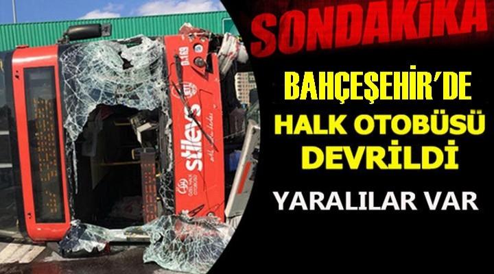 Bahçeşehir'de otobüs devrildi: Çok sayıda yaralı var