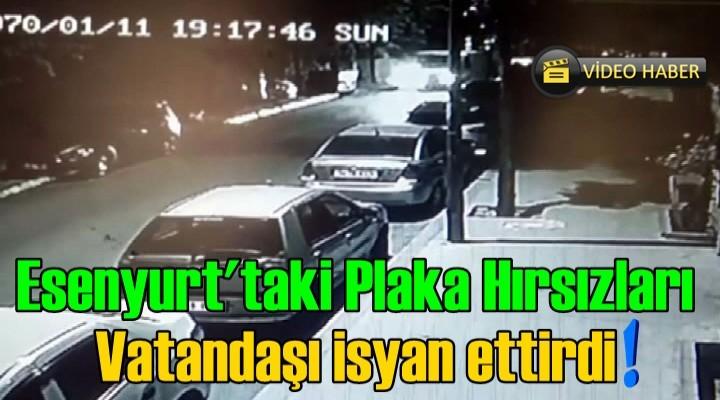 Esenyurt'taki Plaka Hırsızları Vatandaşı isyan ettirdi