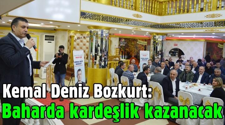 Kemal Deniz Bozkurt: Baharda kardeşlik kazanacak