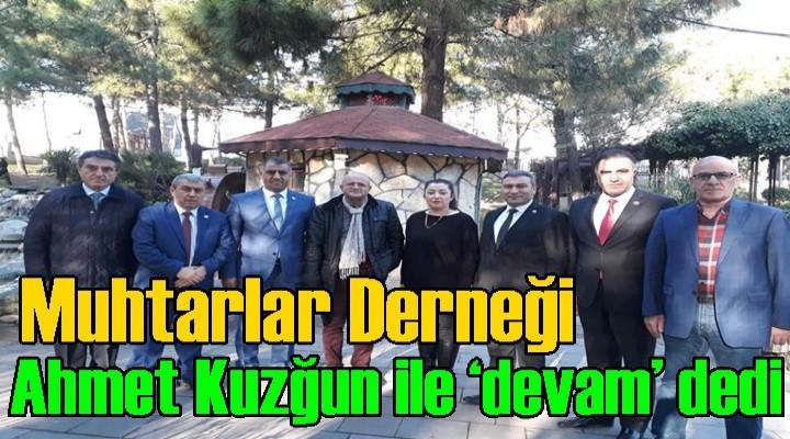 Muhtarlar Derneği Ahmet Kuzğun ile 'devam' dedi