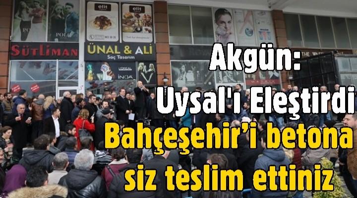 Hasan Akgün: Bahçeşehir'i betona siz teslim ettiniz