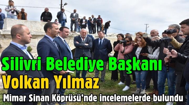 Başkan Yılmaz: Mimar Sinan Köprüsü'nde incelemelerde bulundu