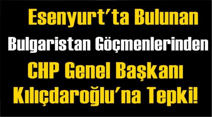 Bulgaristan Göçmenlerinden Kılıçdaroğlu'na Tepki