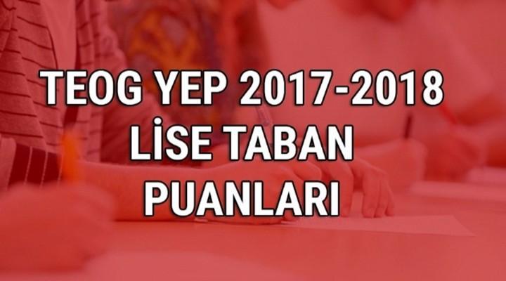 TEOG YEP 2017-2018 (Anadolu-Sağlık-Fen) lise taban puanları