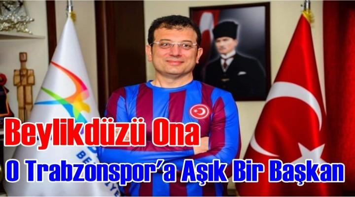 İmamoğlu'nun Trabzonspor Aşkı