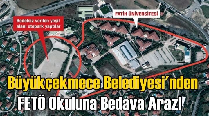Büyükçekmece Belediyesi'nden  FETÖ okuluna bedava arazi...