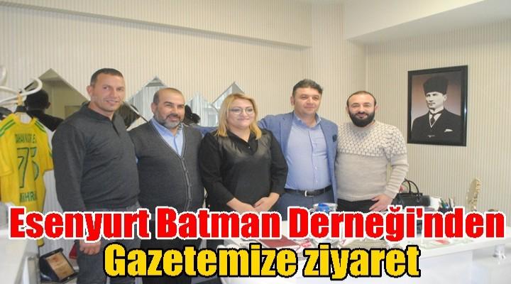 Esenyurt Batman Derneği'nden gazetemize ziyaret