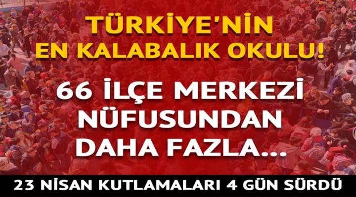 Türkiye'nin en kalabalık ilkokulunda 23 Nisan 4 gün sürdü