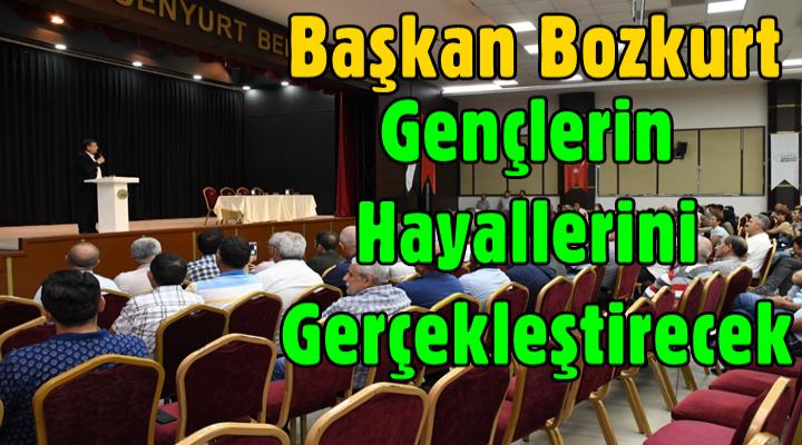 Başkan Bozkurt gençlerin hayallerini gerçekleştirecek