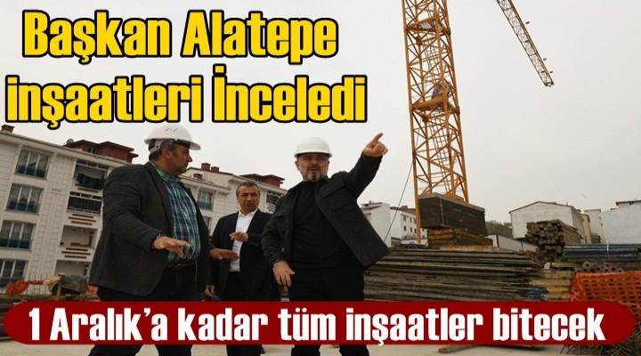 Başkan Alatepe inşaatleri İnceledi