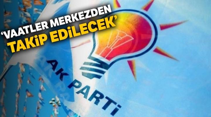 AK Parti Vaatleri merkezden takip edecek