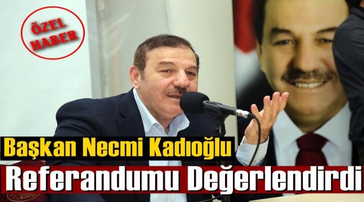 Başkan Kadıoğlu Referandumu Değerlendirdi