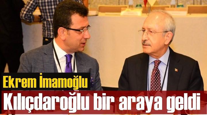 Ekrem İmamoğlu ve  Kılıçdaroğlu bir araya geldi